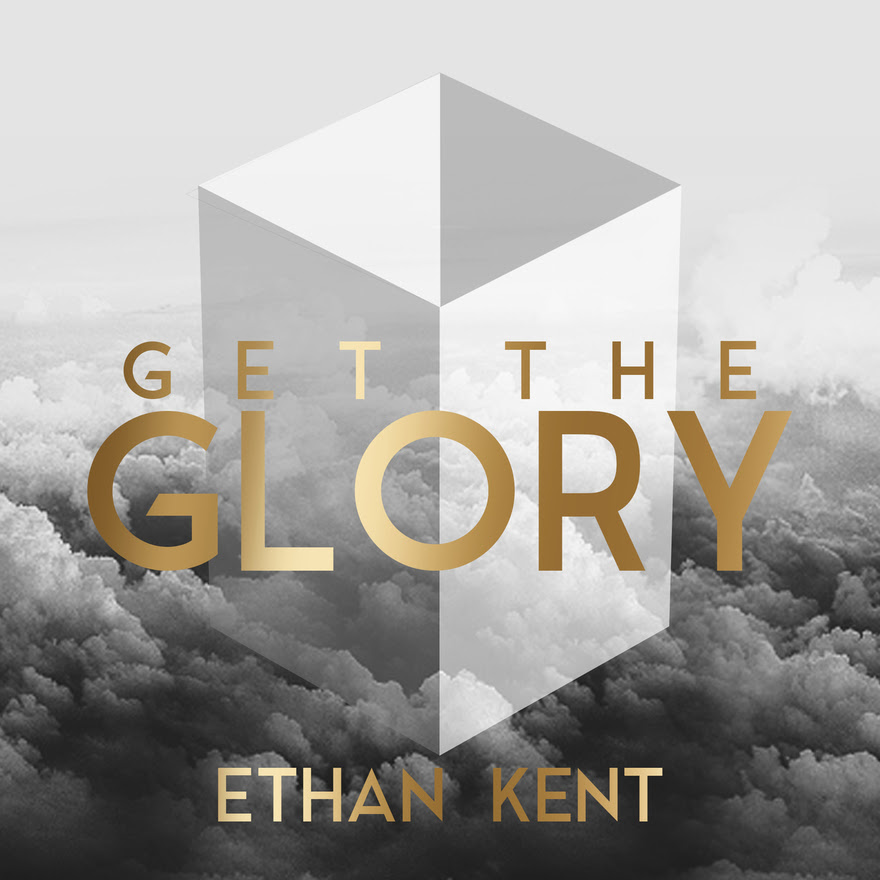 Get the Glory-Ethan Kent
